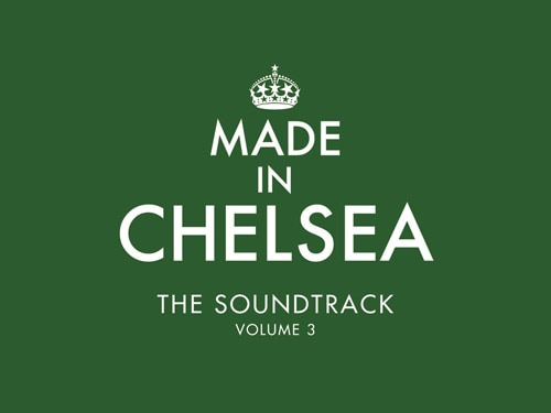 Made In Chelsea Soundtrack Volume 3