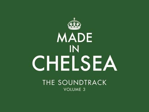 Made In Chelsea Soundtrack Volume 3