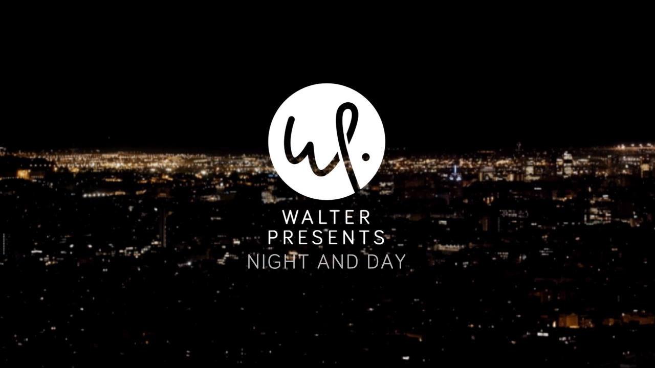 Walter Presents: Night and Day