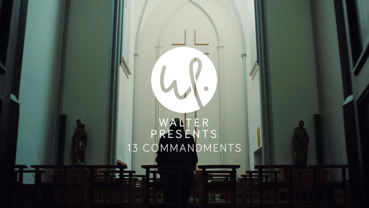 Walter Presents: 13 Commandments
