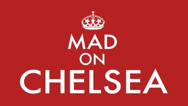 Mad on Chelsea