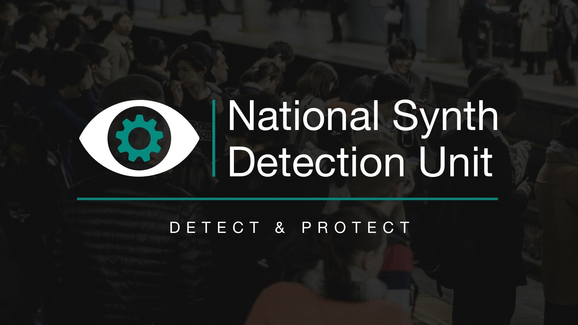 National Synth Detection Unit - Detect & Protect