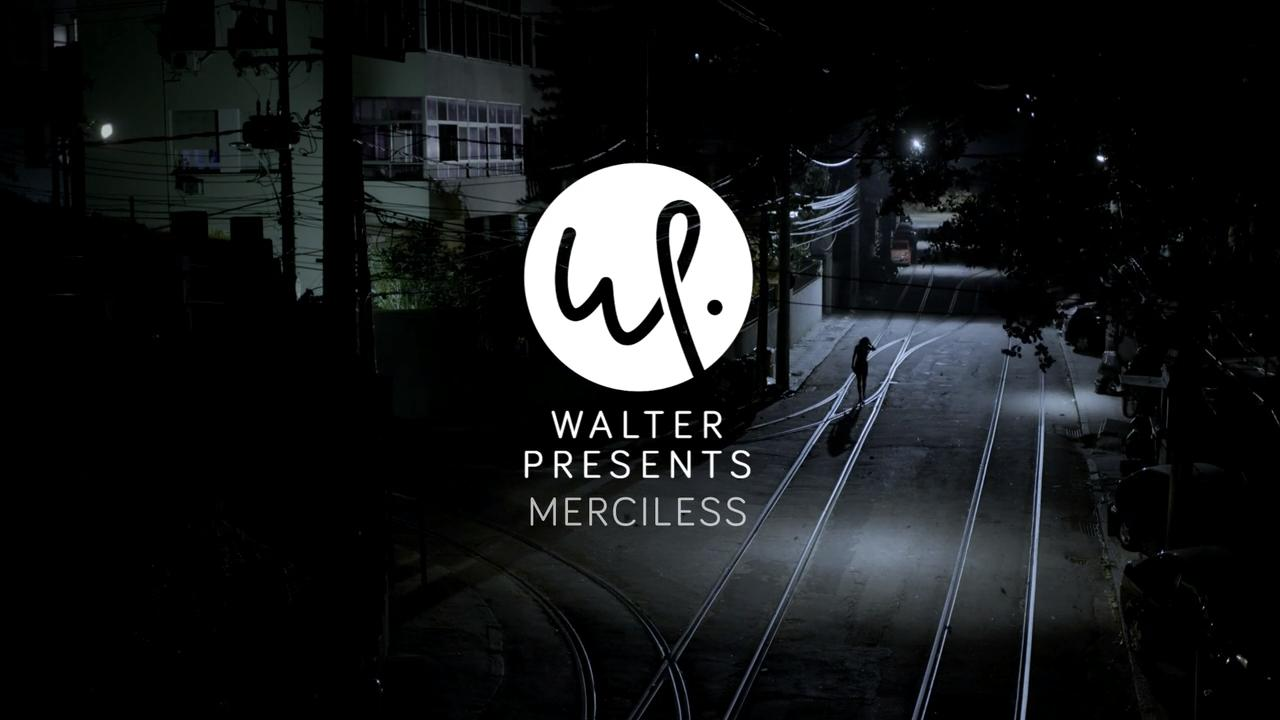 Walter Presents: Merciless