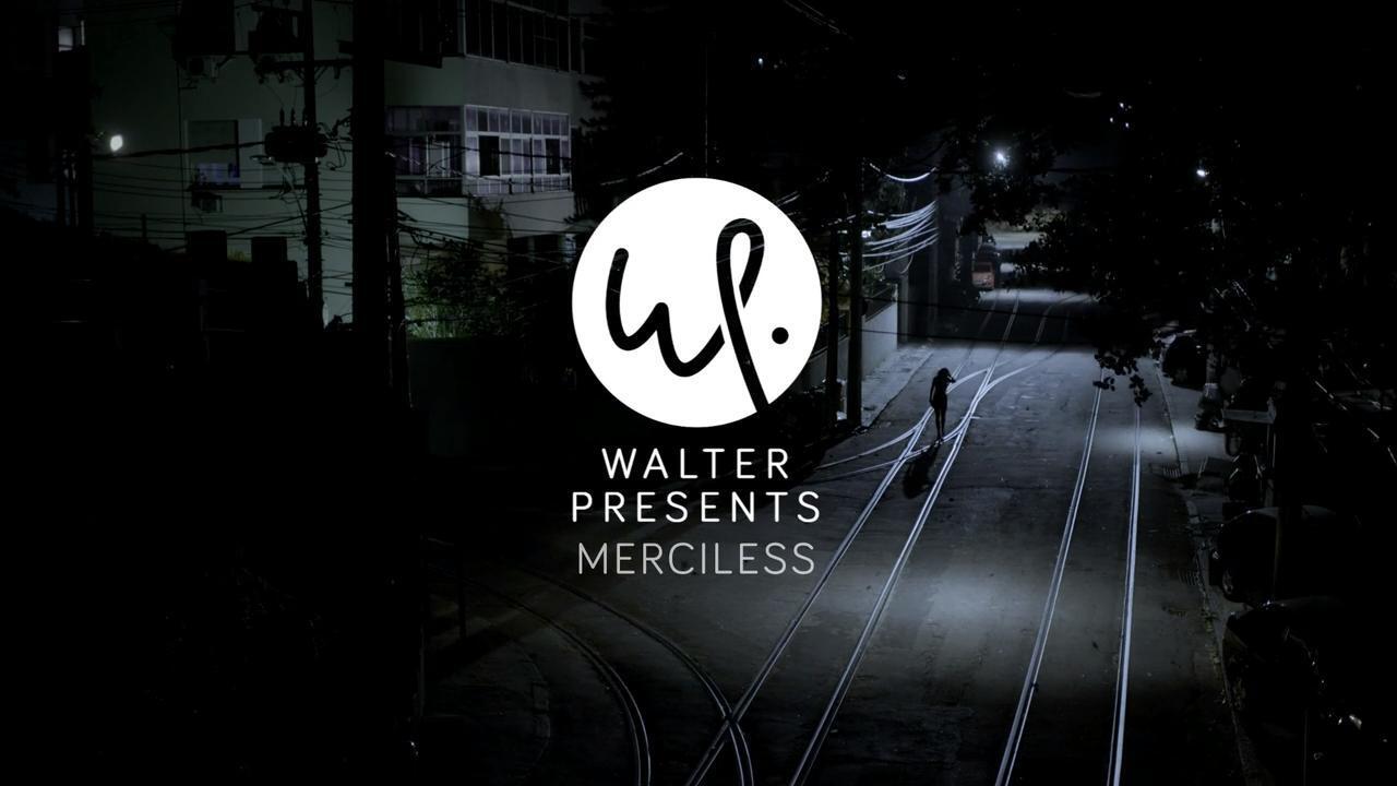 Walter Presents: Merciless